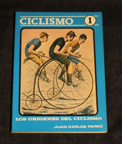 Ciclismo I Los origenes del ciclismo Juan Carlos Perez