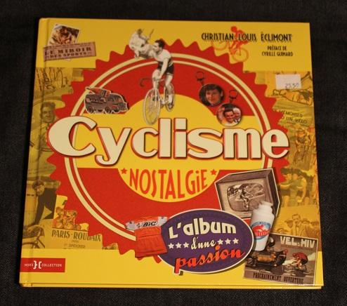 Cyclisme nostalgie l album d une passion Chirstian Louis Eclimont