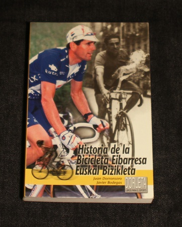 Historia de la Bicicleta Eibarresa Euskal Bizikleta Juan Dorronsoro Javier Bodegas Dorleta