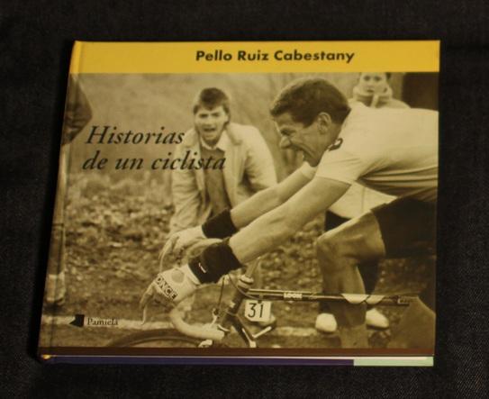 Historias de un ciclista Pello Ruiz Cabestany