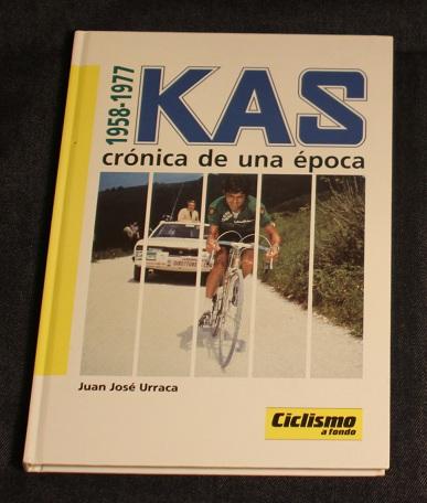 Kas cronica de una epoca 1958 1977 Juan Jose Urraca Ciclismo a fondo