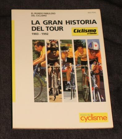 La gran historia del tour 1903 1992 Miroir du cyclisme Ciclismo a Fondo