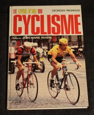 Le livre d or du cyclisme Georges Pagnoud 1979 Solar