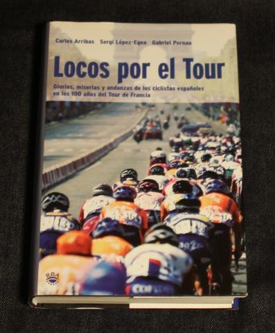 Locos por el Tour Carlos Arribas Sergi Lopez Egea Gabriel Pernau Rba