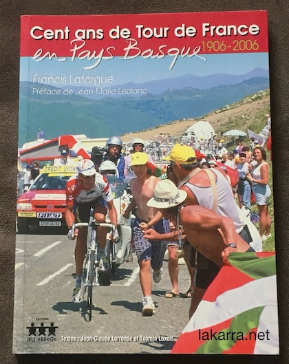 Cent ans de tour de france en pays basque 1906 2006 Francis Lafarge
